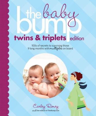 Cover image for The baby bump : twins and triplets edition 100s of secrets for those 9 long months with multiples on board
