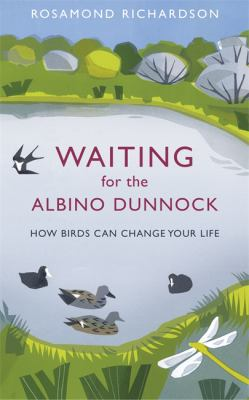 Cover image for Waiting for the Albino Dunnock : how birds can change your life