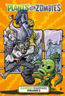 Cover image for Plants vs. zombies. volume 2, Garden warfare [text (graphic novel)]