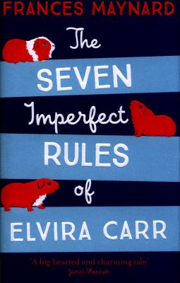 Cover image for The seven imperfect rules of Elvira Carr