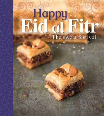 Cover image for Happy Eid al-Fitr : the sweet festival