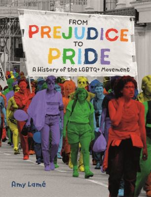 Cover image for From prejudice to pride : a history of the LGBTQ+ movement