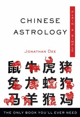 Cover image for Chinese astrology : plain & simple : the only book you'll ever need