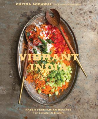 Cover image for Vibrant India : fresh vegetarian recipes from Bangalore to Brooklyn