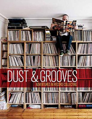 Cover image for Dust & grooves : adventures in record collecting