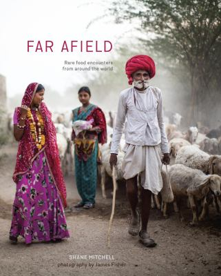 Cover image for Far afield : rare food encounters from around the world