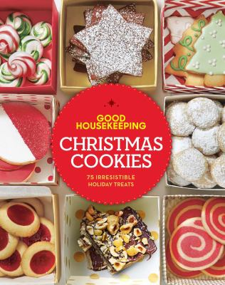 Cover image for Good Housekeeping Christmas cookies : 75 irresistible holiday treats.