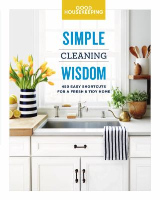 Cover image for Simple cleaning wisdom : 450 easy shortcuts for a fresh & tidy home