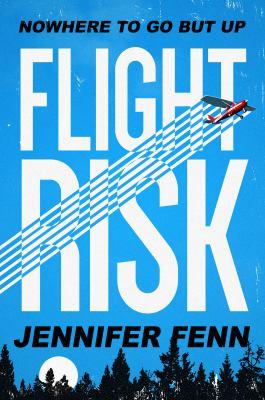 Cover image for Flight risk : a novel