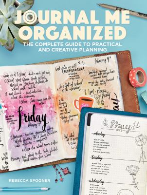 Cover image for Journal me organized : the complete guide to practical and creative planning