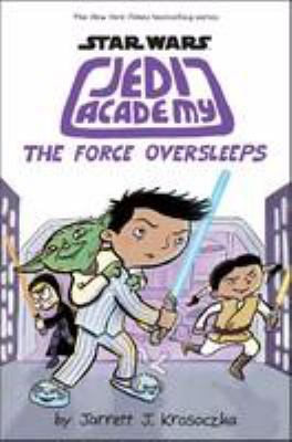 Cover image for Star Wars Jedi Academy. The force oversleeps