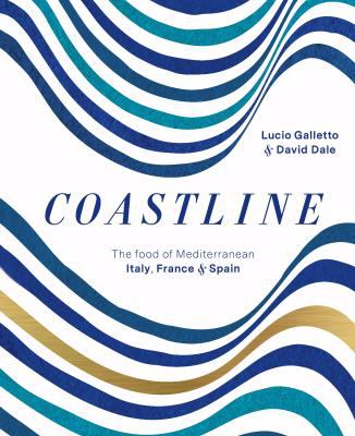 Cover image for Coastline : the food of Mediterranean Italy, France & Spain