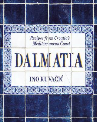 Cover image for Dalmatia : recipes from Croatia's Mediterranean Coast