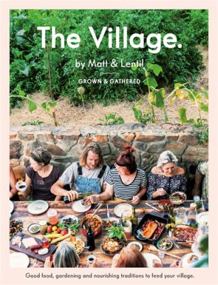 Cover image for The village : grown & gathered