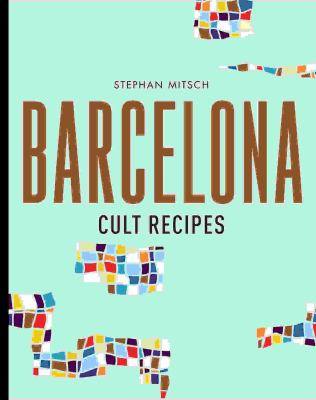 Cover image for Barcelona : cult recipes