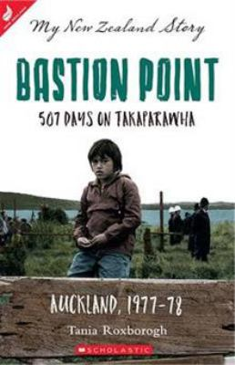 Cover image for Bastion Point : 507 days on Takaparawha : Auckland, 1977-78