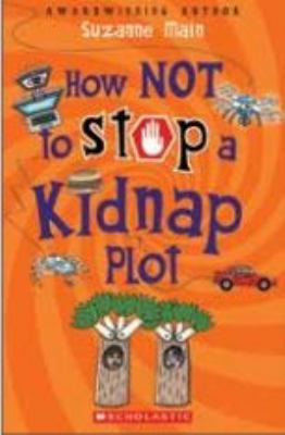 Cover image for How not to stop a kidnap plot