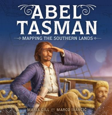 Cover image for Abel Tasman : mapping the southern lands