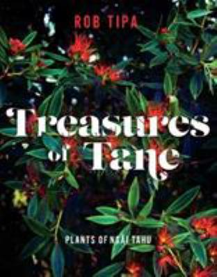 Cover image for Treasures of Tāne : plants of Ngāi Tahu