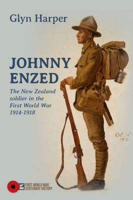 Cover image for Johnny Enzed : the New Zealand soldier in the First World War, 1914-18