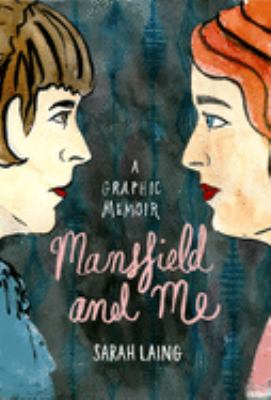 Cover image for Mansfield and me: a graphic memoir