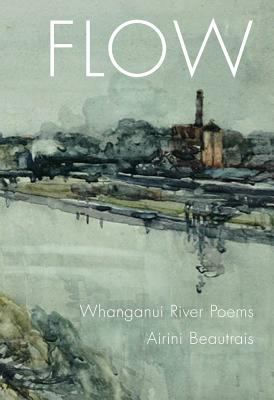 Cover image for Flow : Whanganui River poems