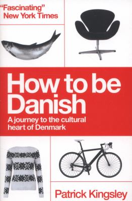 Cover image for How to be Danish : a journey to the cultural heart of Denmark