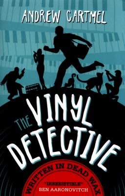 Cover image for The vinyl detective : written in dead wax