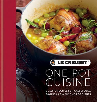 Cover image for Le Creuset one-pot cuisine : classic recipes for casseroles, tagines & simple one-pot dishes.