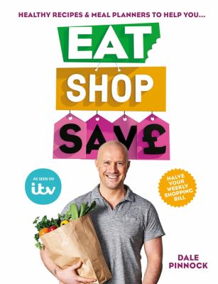 Cover image for Eat, shop, save : healthy recipes & meal planners to help you...