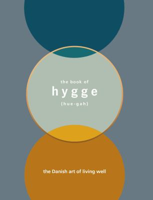 Cover image for The book of hygge : the Danish art of living well