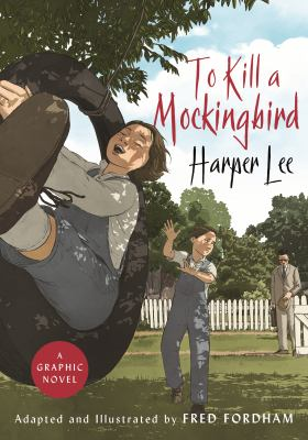 Cover image for To kill a mockingbird : a graphic novel