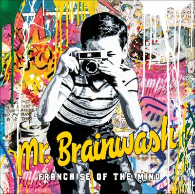 Cover image for Mr Brainwash : franchise of the mind.