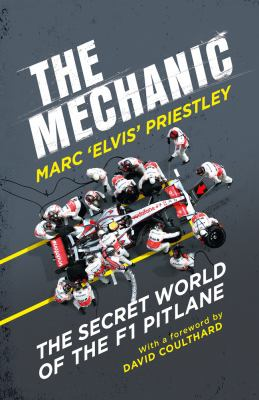 Cover image for The mechanic : the secret world of the F1 pitlane