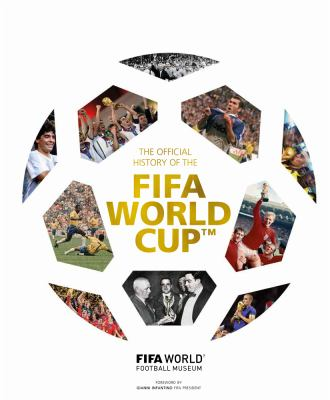 Cover image for The official history of the FIFA World Cup