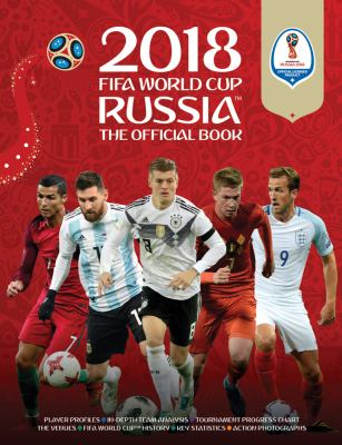 Cover image for 2018 FIFA World Cup Russia™ : the official book