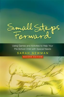 Cover image for Small steps forward : using games and activities to help your pre-school child with special needs
