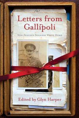 Cover image for Letters from Gallipoli : New Zealand soldiers write home