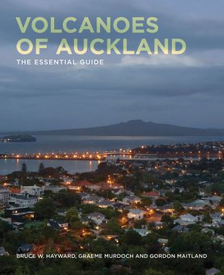 Cover image for Volcanoes of Auckland : the essential guide