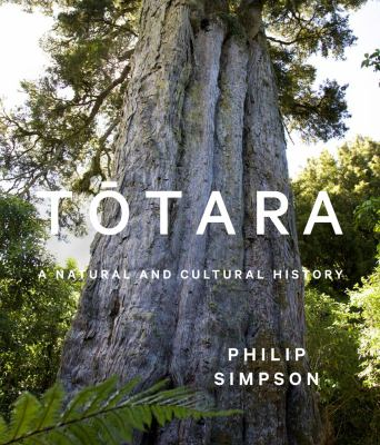 Cover image for Tōtara : a natural and cultural history