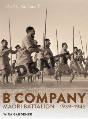 Cover image for Ake ake kia kaha e! : forever brave! B Company, 28 (Maori) Battalion 1939-1945