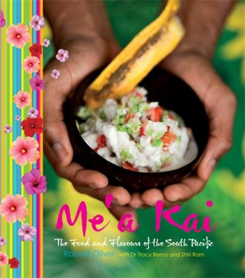 Cover image for Me'a kai : the food and flavours of the South Pacific