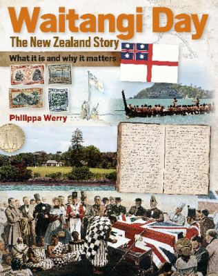 Cover image for Waitangi Day : the New Zealand story : what it is and why it matters