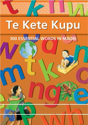 Cover image for Te kete kupu : 300 essential words in Māori