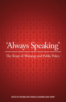Cover image for Always speaking : the Treaty of Waitangi and public policy