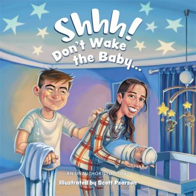 Cover image for Shhh! don't wake the baby-- : an unauthorised story