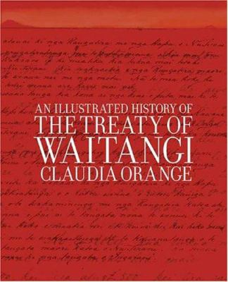 Cover image for An illustrated history of the Treaty of Waitangi