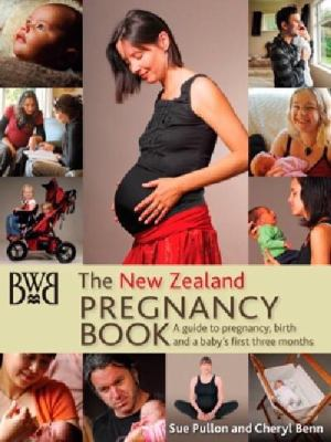 Cover image for The New Zealand pregnancy book : a guide to pregnancy, birth and a baby's first three months