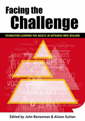 Cover image for Facing the challenge : foundation learning for adults in Aotearoa New Zealand