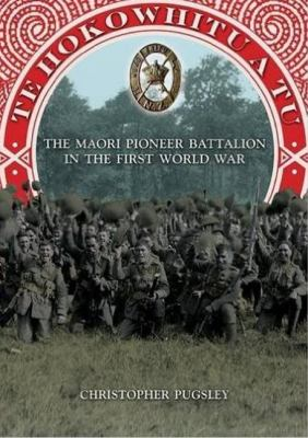 Cover image for Te Hokowhitu a Tu : the Maori Pioneer Battalion in the First World War